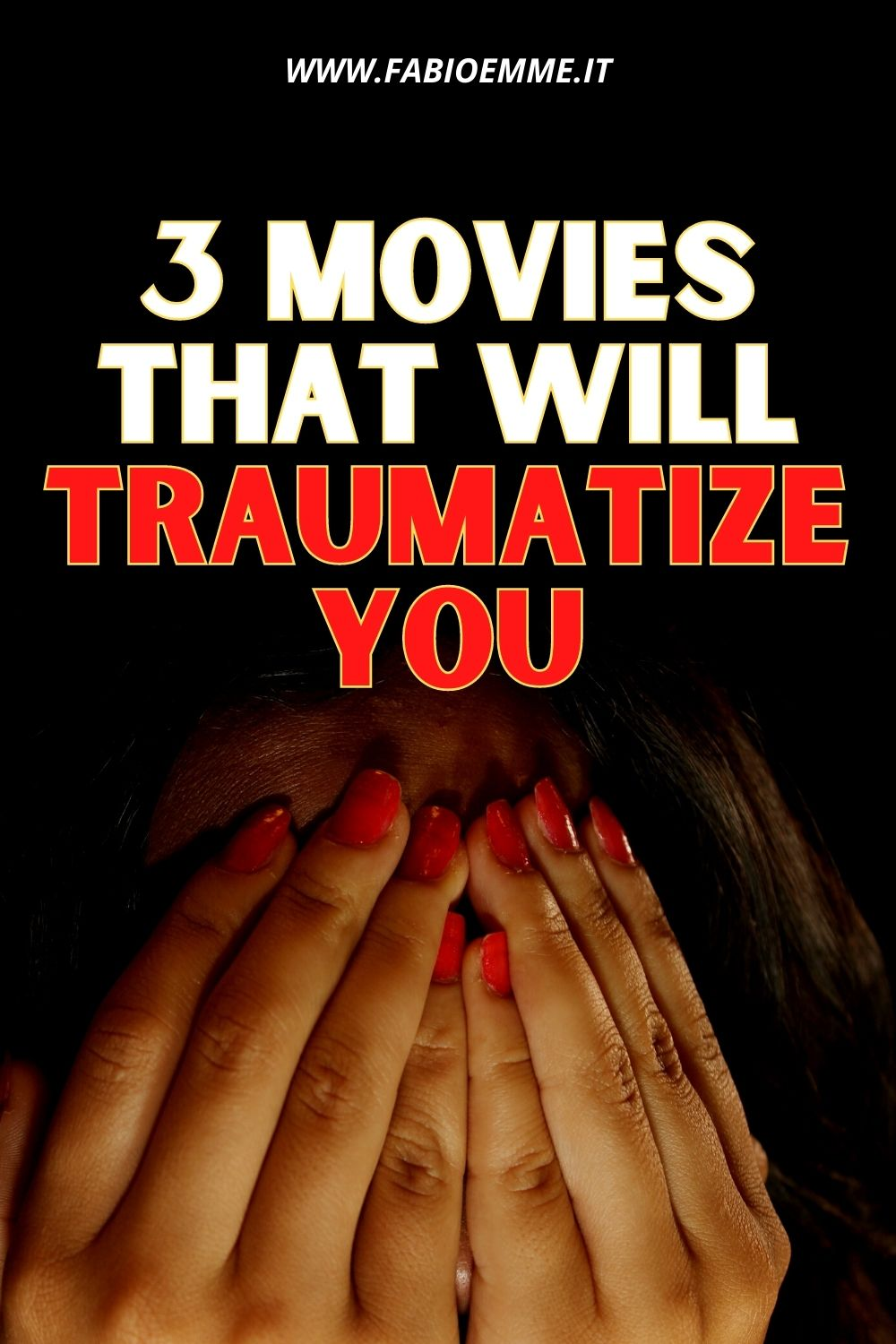 3 Movies that will Traumatize You