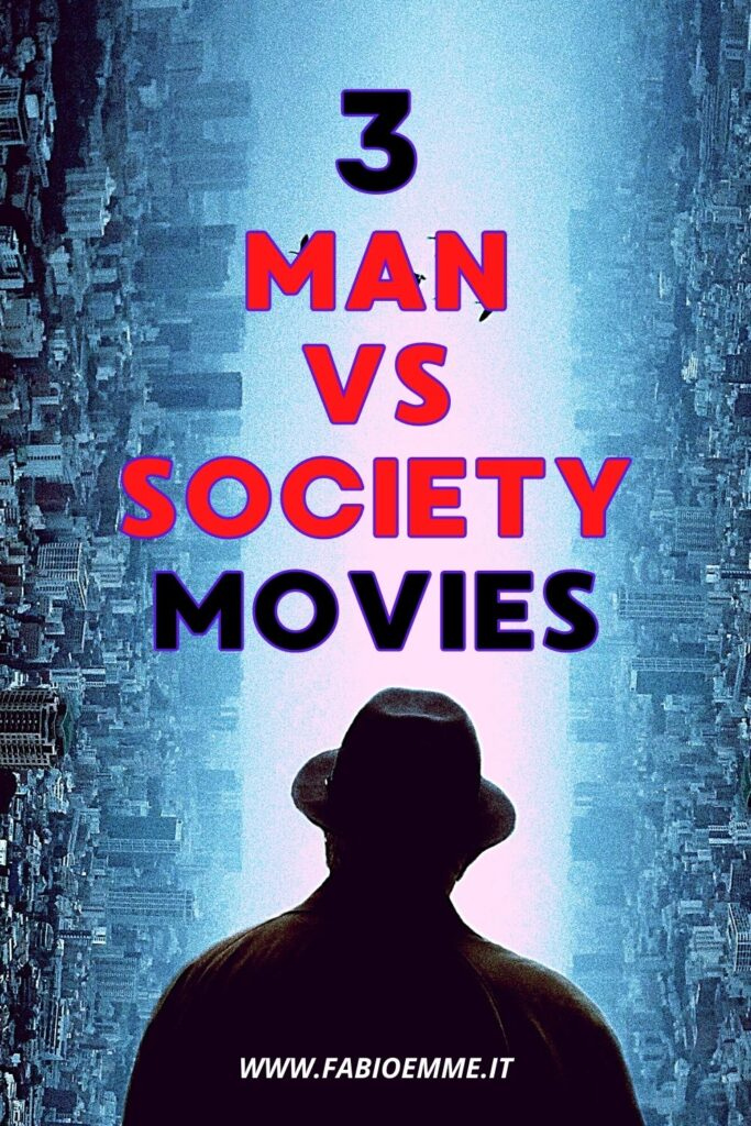 Society is never perfect for the people living an atrocious and inevitable dictatorship. 3 Man vs Society Movies that are a must-see. #MOVIES
