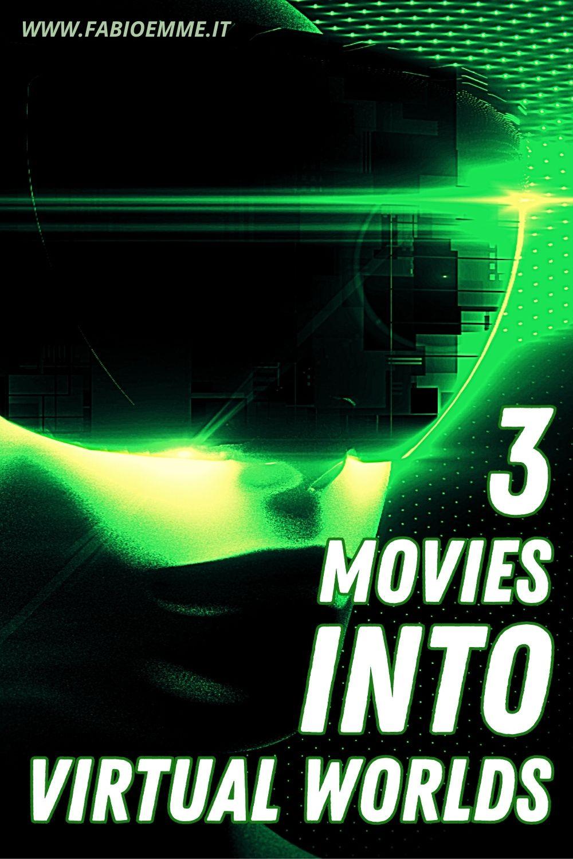 3 Movies into Virtual Worlds