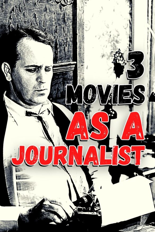 3 movies as a journalist
