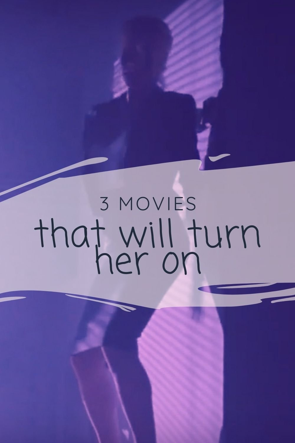 Uncontrollable passion and no limits flares up between the protagonists, for 3 Movies that will turn her on... and him too. #MOVIES