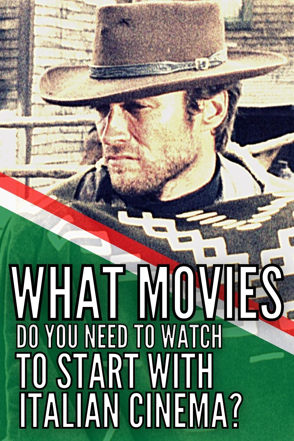 What movies do you need to watch to start with italian cinema?