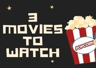 3 Movies to Watch