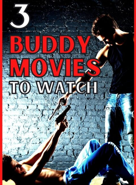 3 Buddy Movies to Watch