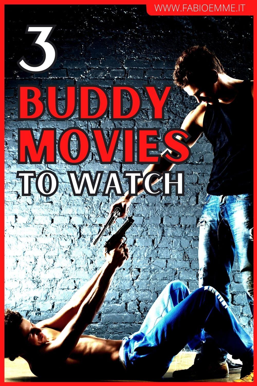 3 Buddy Movies to Watch