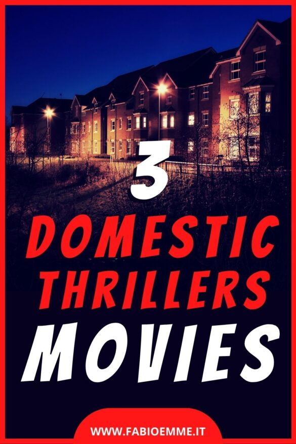 3 Domestic Thrillers Movies