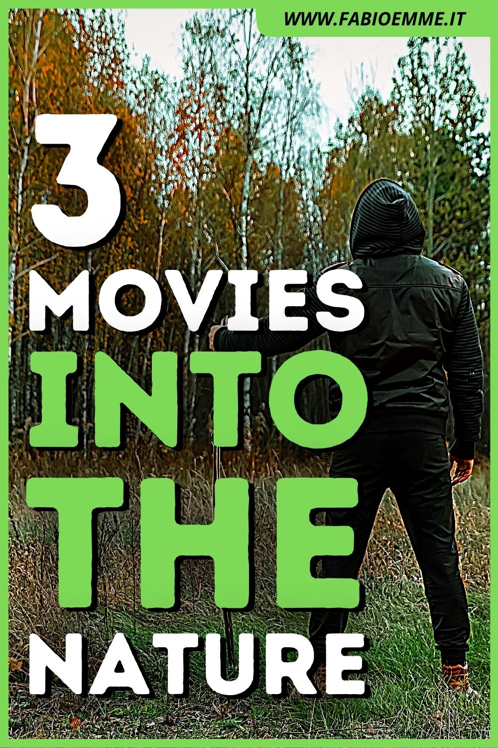 3 Movies into the Nature