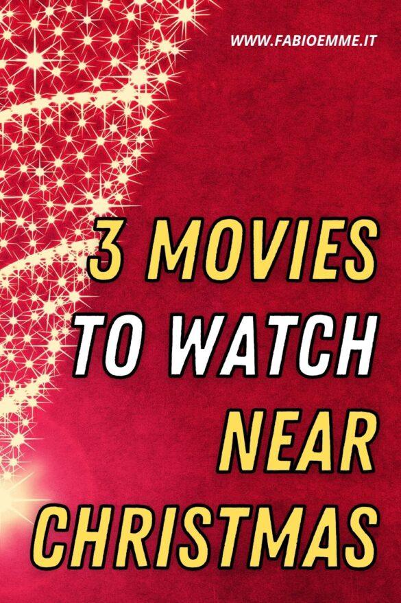 3 Movies to Watch near Christmas