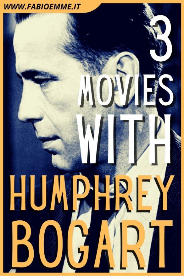 3 Movies with Humphrey Bogart
