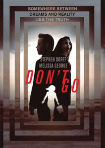 Don't Go is an unexpected fantasy in the middle of a tragic personal story, where each character has something to feel guilty about.