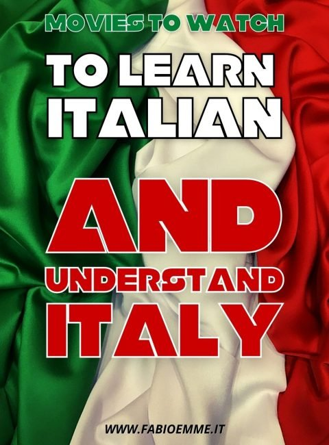 How comprehend a new language immersing in the world where it is spoken? 3 Movies to Watch and Learn Italian with the cinema magic. #MOVIES