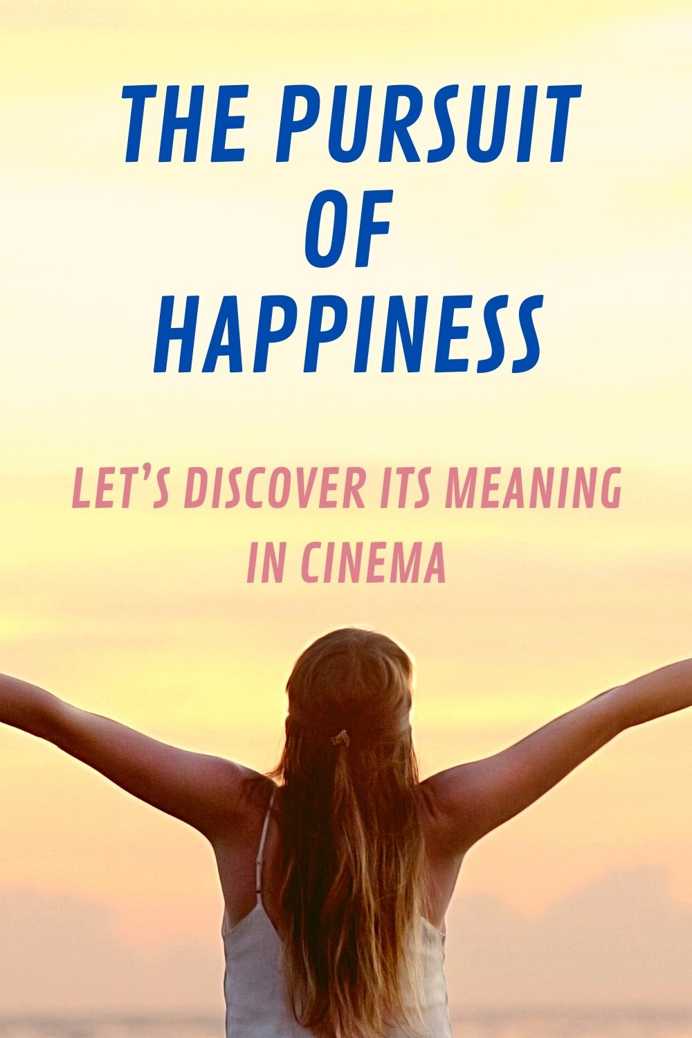 The pursuit of happiness makes us all brothers and sisters. And what's better than three good movies to get at least a taste? #MOVIES
