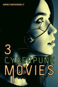 3 Cyberpunk Movies