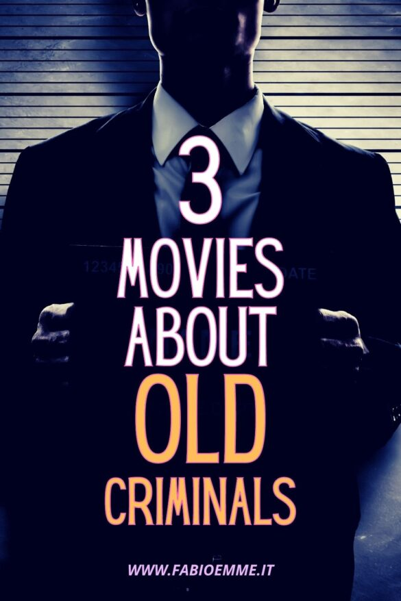 3 Movies about Old Criminals