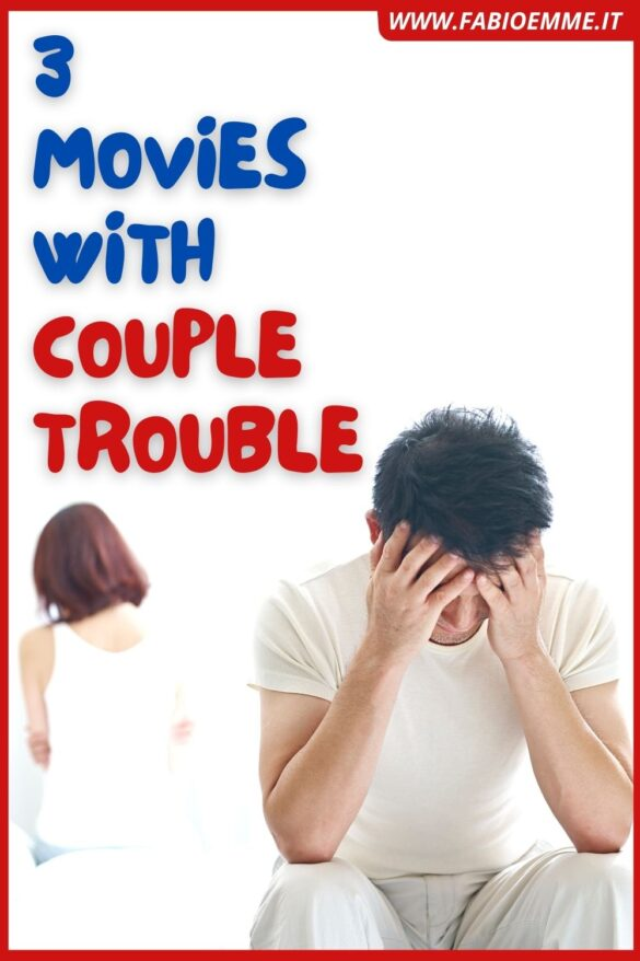 3 Movies with Couple Trouble
