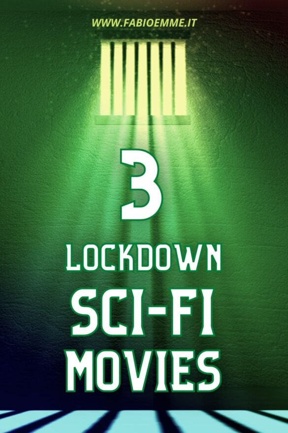 3 Lockdown Sci-Fi Movies featuring trapped characters into situations we can easily identify with in these lockdown times. #MOVIES