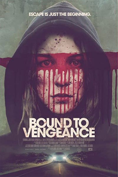 Bound to Vengeance is a kidnap movie that runs contrary to the usual plot, starting with the escape of the prisoner and her revenge. #MOVIES